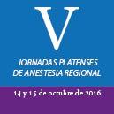 V Jornadas Platenses de Anestesia Regional