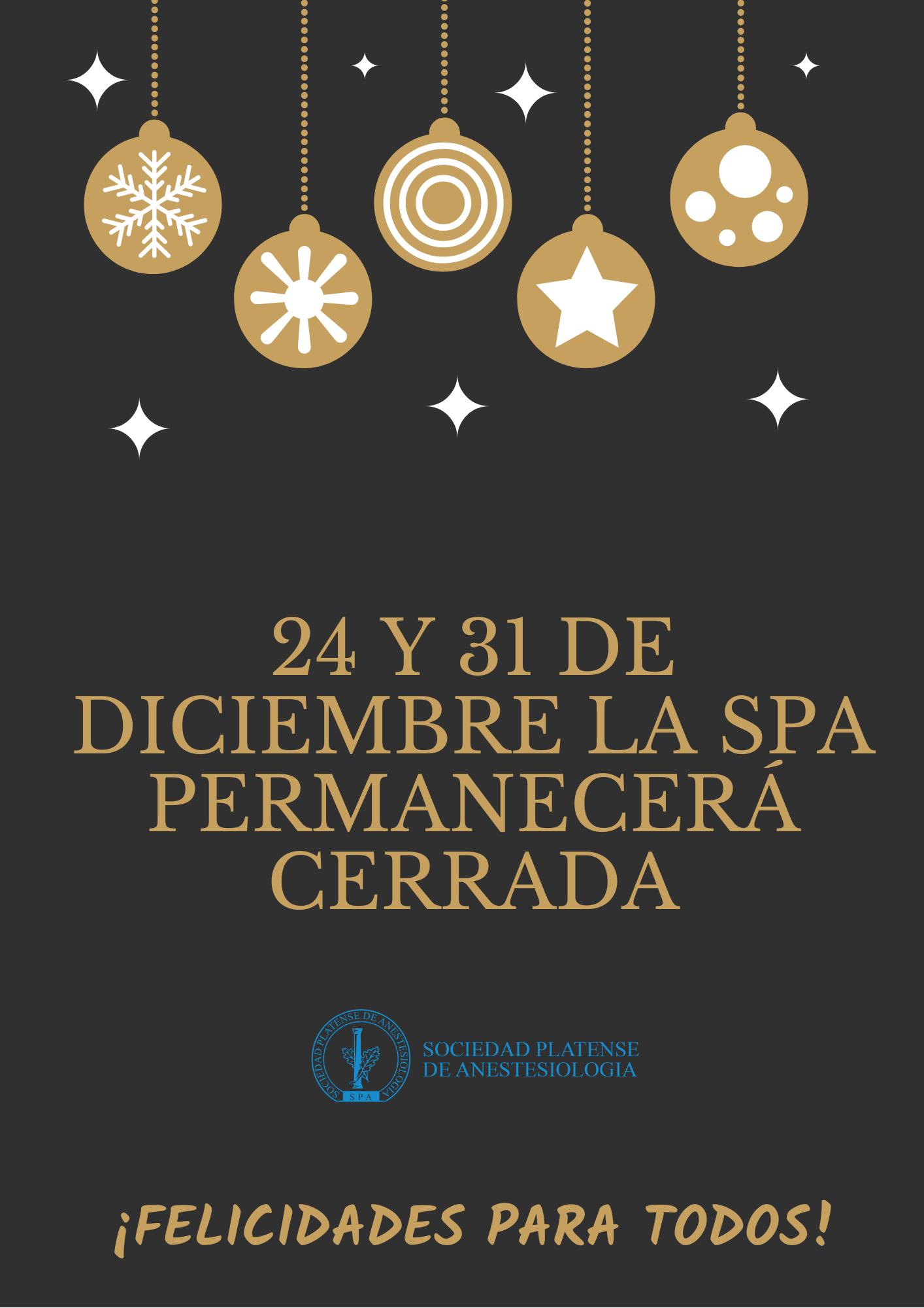 24 y 31 de Diciembre la SPA permanecerá cerrada